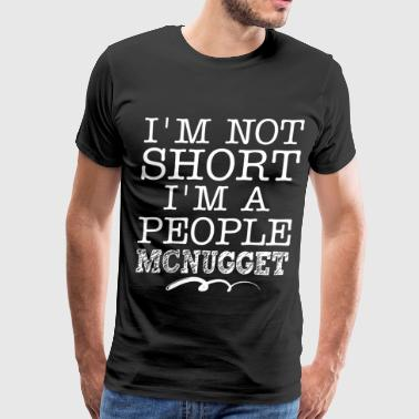 I ama not short I am a people mcnugget game - Men's Premium T-Shirt