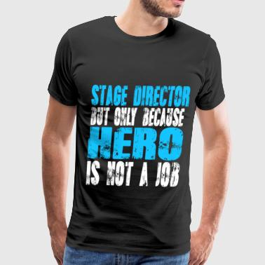 stage director Hero - Men's Premium T-Shirt