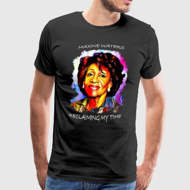 Maxine Waters Reclaiming My Time Shirt Preminium - Men's Premium T-Shirt