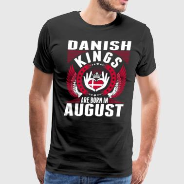 Danish Kings Are Born In August - Men's Premium T-Shirt