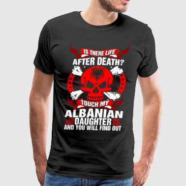 Touch My Albanian Daughter - Men's Premium T-Shirt