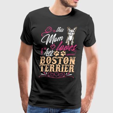 This Mom Loves Her Boston Terrier Dog - Men's Premium T-Shirt