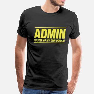 Master Of My Own Domain Admin. Master of my own domain - Men's Premium T-Shirt
