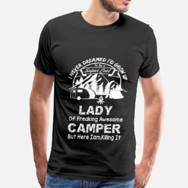 Stupid Sayings Camping Camping - I never dreamed I'd grow up a camper - Men's Premium T-Shirt