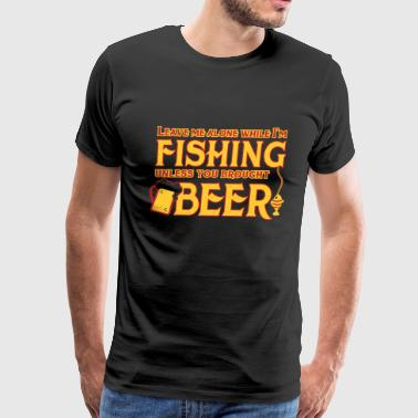 Love Fishing And Beer Fishing Beer - Men's Premium T-Shirt