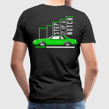 Step It Up a Notch Fox Body Ford Mustang - Men's Premium T-Shirt