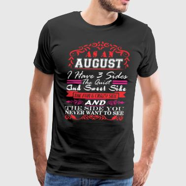 August I Have 3 Sides Quiet Sweet Fun Crazy Side - Men's Premium T-Shirt