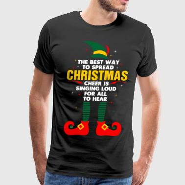 The Best Way To Spread Christmas - Men's Premium T-Shirt