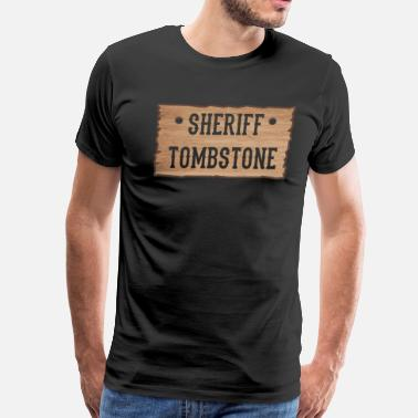 Tombstone Arizona Sheriff Tombstone - Men's Premium T-Shirt