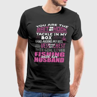 Funny Fisherman Girl Loves Fishing With Husband - Men's Premium T-Shirt