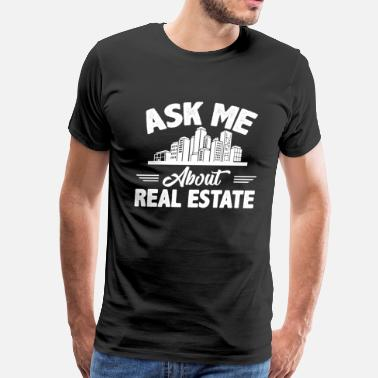 Public Agent Ask Me About Real Estate Shirt - Men's Premium T-Shirt