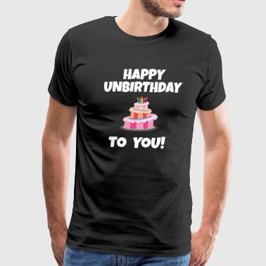 Alice In Wonderland Quotes Happy Unbirthday To You! - Men's Premium T-Shirt
