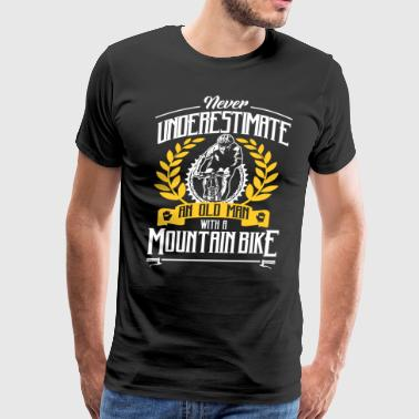 Never Underestimate An Old Man With A Mountain Bike Bikers - Men's Premium T-Shirt