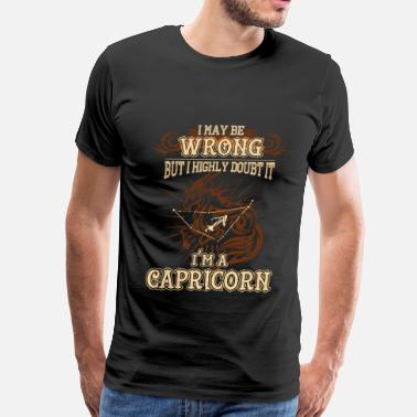 Capricorn Capricorn - I may be wrong but I highly doubt it - Men's Premium T-Shirt