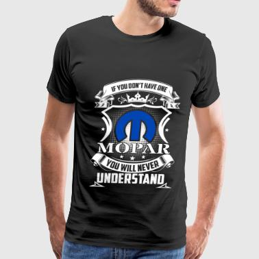 Charger Mopar - If you don't have one mopar you never get - Men's Premium T-Shirt
