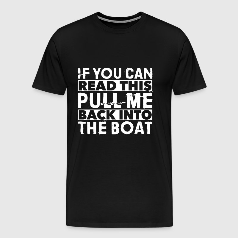 Fishing – If you can read this pull me back - Men's Premium T-Shirt