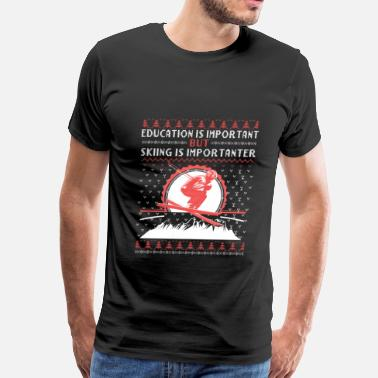 Ski Jumping Skiing-Skiing is more important than education - Men's Premium T-Shirt