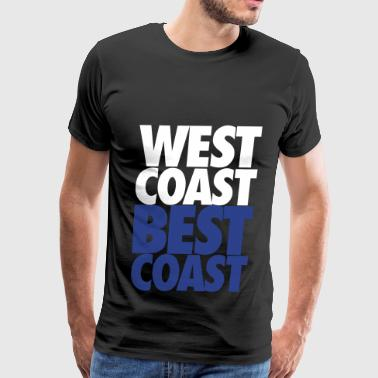 Best Coast West Coast Best Coast - Men's Premium T-Shirt
