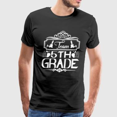 Team 5th Grade Teacher Shirt - Men's Premium T-Shirt