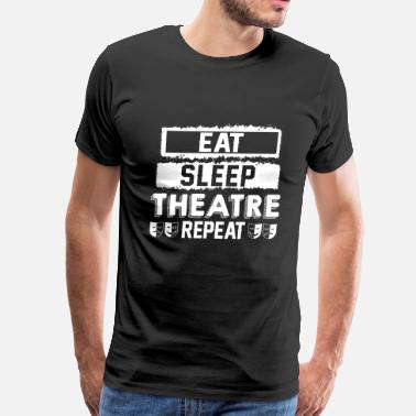 Actor Actor Eat Sleep Theatre Shirt - Men's Premium T-Shirt