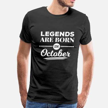 Are Born In October legends are born in october birthday October  - Men's Premium T-Shirt