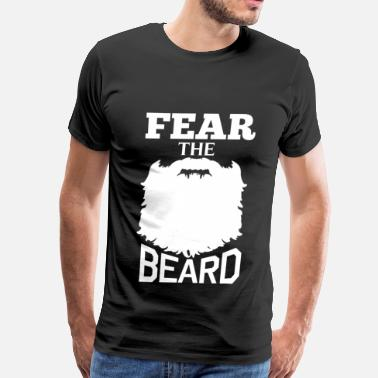 Fear The Beard Schnauzer Beard - Fear the beard awesome t-shirt - Men's Premium T-Shirt