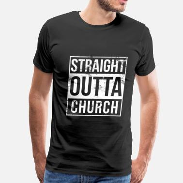Funny Christian Church - Straight outta church awesome t-shirt - Men's Premium T-Shirt