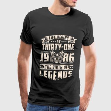Life Begins at Thirty-One Legends 1986 for 2017 - Men's Premium T-Shirt