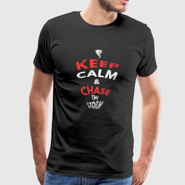 Keep Calm & Chase The Storm Chaser Lightning Tornado - Men's Premium T-Shirt