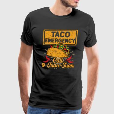 Taco Emergency Call 9 Juan Juan Cinco De Mayo - Men's Premium T-Shirt