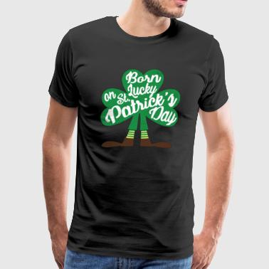 Lucky To Be Born on St Patrick's Day Shirt Drunk - Men's Premium T-Shirt