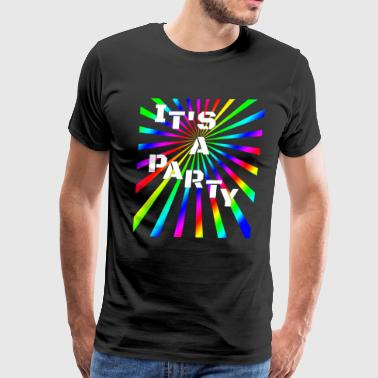 it s a party - Men's Premium T-Shirt