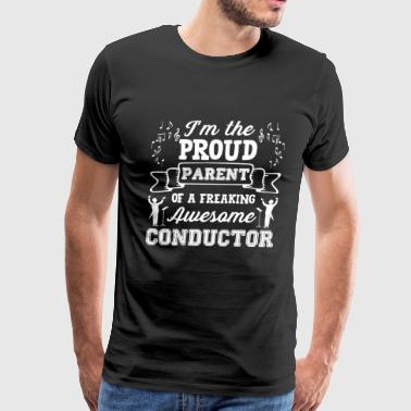 Proud Conductor Parent Shirt - Men's Premium T-Shirt