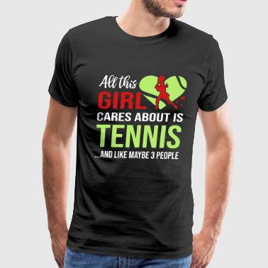 Girl Cares About Is Tennis - Men's Premium T-Shirt