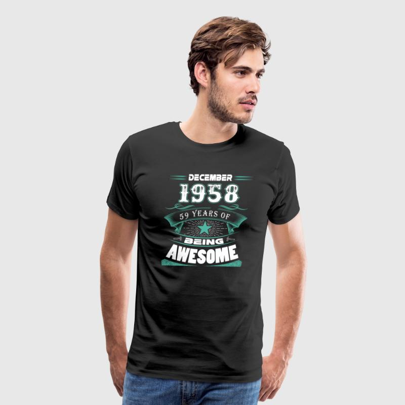 December 1958 - 59 years of being awesome - Men's Premium T-Shirt