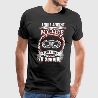 I Will Always Struggle Paratrooper - Men's Premium T-Shirt