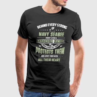 Behind Every Strong Navy Seabee - Men's Premium T-Shirt