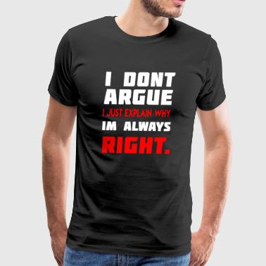The Captain Is Always Right Always Right - Men's Premium T-Shirt