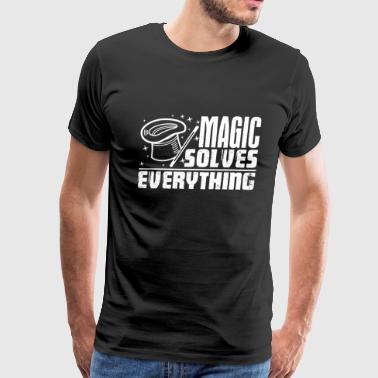 Magic Solves Everything Shirt - Men's Premium T-Shirt