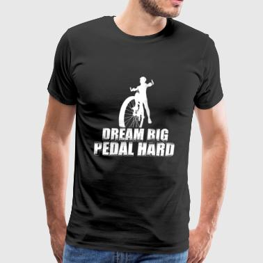 Pedal - Dream big pedal hard - Men's Premium T-Shirt