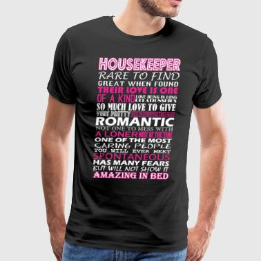 Housekeeper Rare To Find Romantic Amazing To Bed - Men's Premium T-Shirt
