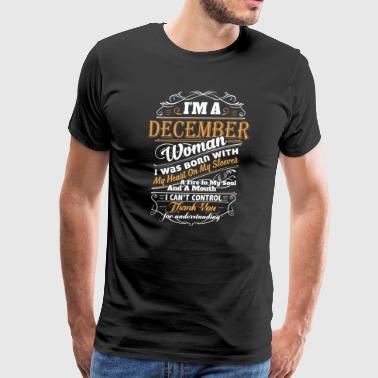 I'm A December Woman - Men's Premium T-Shirt