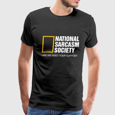 National Sarcasm Society Shirt - Men's Premium T-Shirt