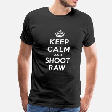 Shoot Raw Keep Calm and Shoot Raw - Men's Premium T-Shirt