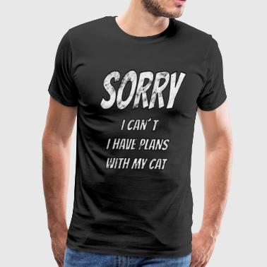 Cat Motif Sorry I can't have plans with my Cat Meow saying - Men's Premium T-Shirt