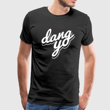dang yo - Men's Premium T-Shirt
