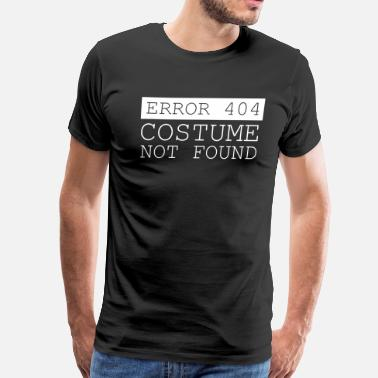 404 Not Found Error 404 Costume Not Found - Men's Premium T-Shirt