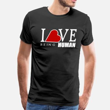 Being Human Design I LOVE BEING HUMAN - Men's Premium T-Shirt