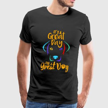 It s a great day for a great dog - Men's Premium T-Shirt
