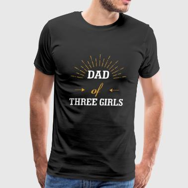Dad of Three Girls - Men's Premium T-Shirt